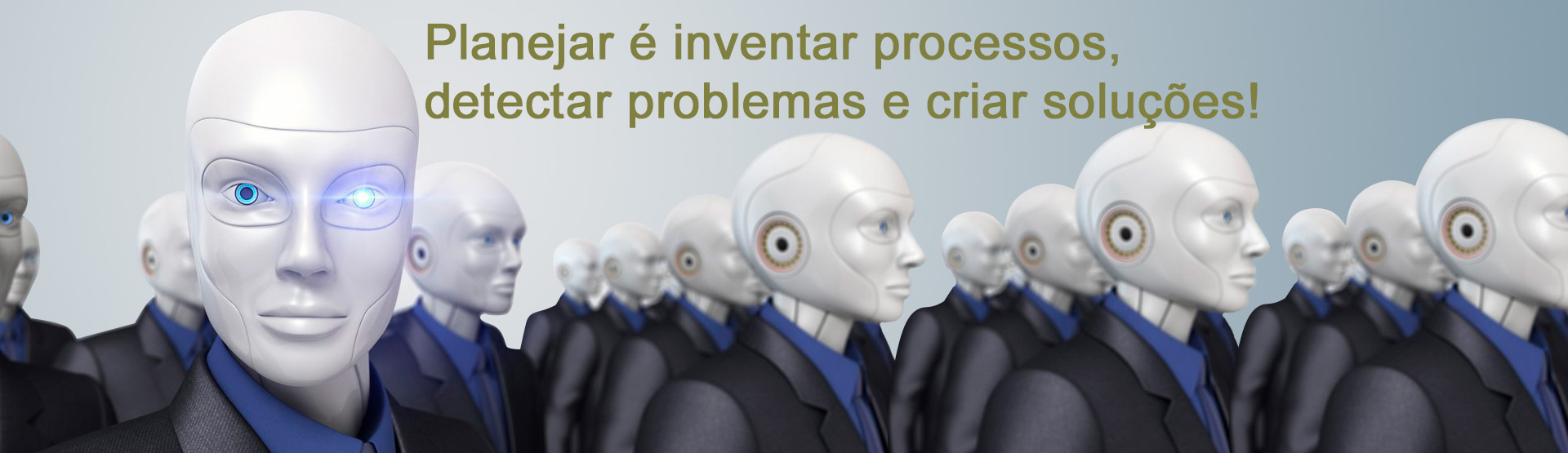 Planejar é inventar processos, detectar problemas e criar soluções!